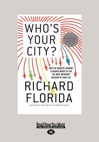 9781458760074: Who's Your City?: How the Creative Economy Is Making Where to Live the Most Important Decision of Your Life (Large Print 16pt)
