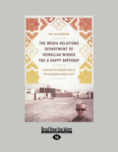 9781458760098: The Media Relations Department of Hizbollah Wishes: Unexpected Encounters in the Changing Middle East