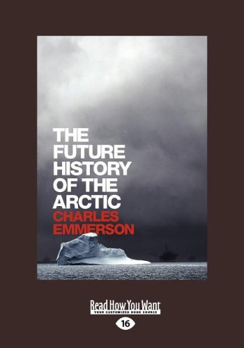 9781458760296: The Future History of the Arctic (Large Print 16pt)
