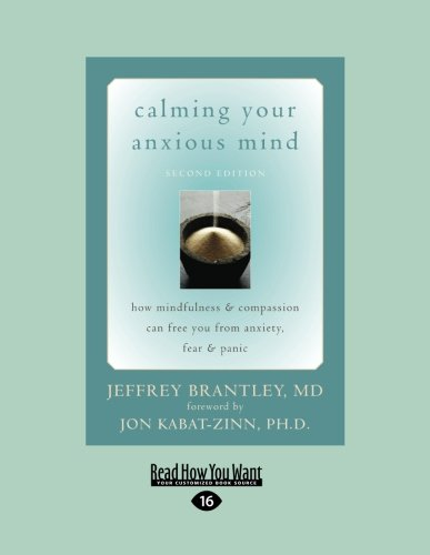 9781458760654: Calming Your Anxious Mind: How Mindfulness & Compassion Can Free You from Anxiety, Feat & Panic