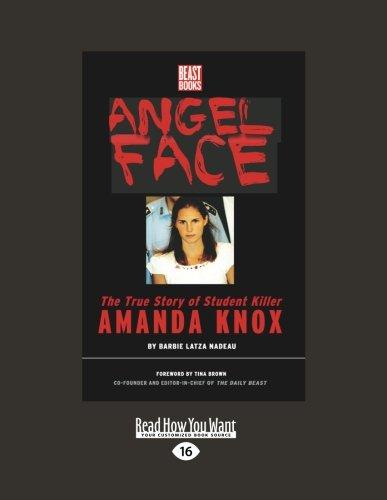 9781458761255: Angel Face: The True Story of Student Killer Amanda Knox