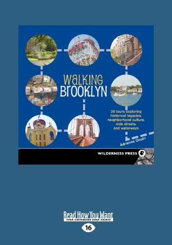 9781458761323: Walking Brooklyn: 30 Tours Exploring Historical Legacies, Neighborhood Culture, Side Streets, and Waterways (Large Print 16pt)