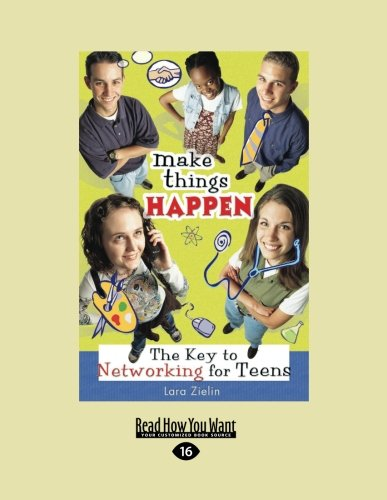 9781458761361: Make Things Happen: The Key to Networking for Teens