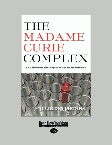 9781458761910: The Madame Curie Complex: Capitalisms New Reality