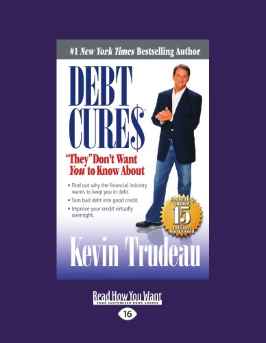 9781458761941: Debt Cures ''they'' Don't Want You To Know About: They Dont Want You to Know About