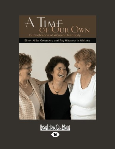 A Time of Our Own: In Celebration of Women Over Sixty: Fay Wadsworth Whitney