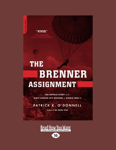 9781458763525: The Brenner Assignment: The Untold Story of the Most Daring Spy Mission of World War II (Easyread Large Edition)
