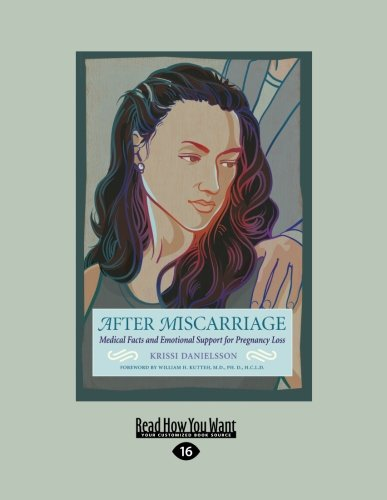 9781458763860: After Miscarriage: Medical Facts and Emotional Support for Pregnancy Loss