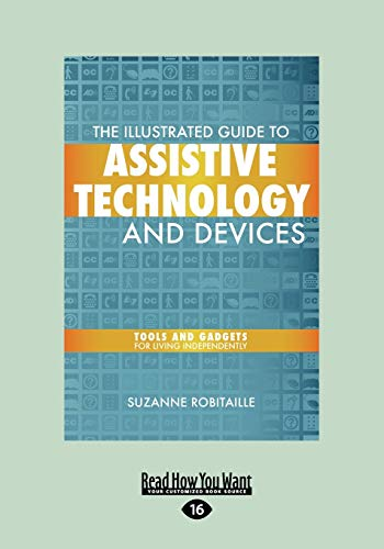 9781458763969: The Illustrated Guide to Assistive Technology and Devices: Tools and Gadgets for Living Independently
