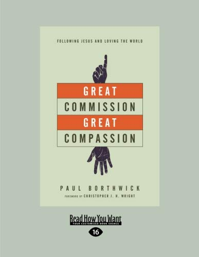 9781458764218: Great Commission, Great Compassion: Following Jesus and Loving the World