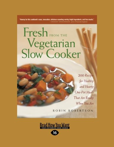 9781458764331: Fresh from the Vegetarian Slow Cooker: 200 Recipes for Healthy and Hearty One-Pot Meals that are Ready when You are