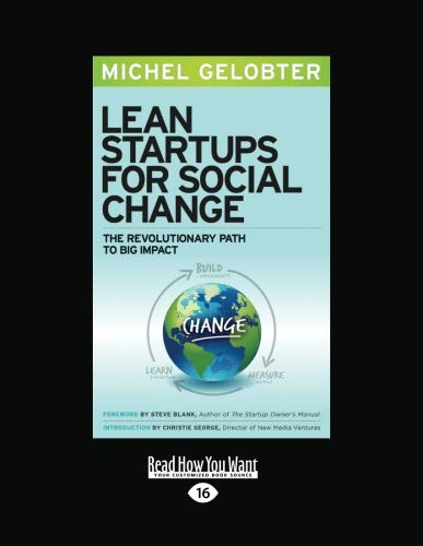 9781458765284: Lean Startups for Social Change: The Revolutionary Path to Big Impact