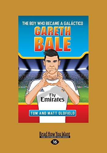9781458765413: Gareth Bale: The Boy Who Became a Galáctico