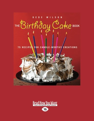 9781458765574: The Birthday Cake Book: 75 Recipes for Candle-Worthy Creations