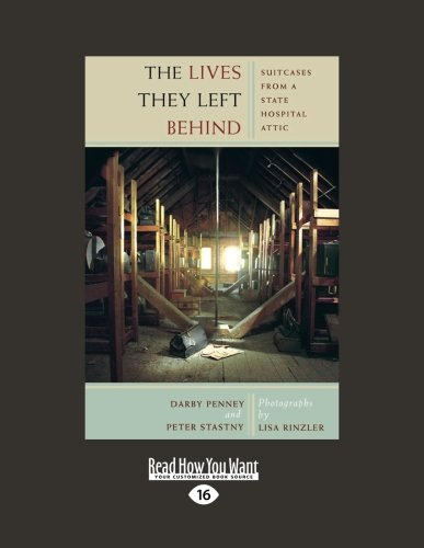 9781458765987: The Lives They Left Behind: Suitcases from a State Hospital Attic