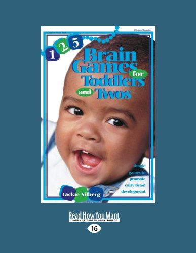 9781458766687: 125 Brain Games for Toddlers and Twos: Simple Games to Promote Early Brain Development