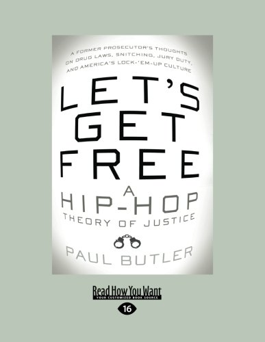 Lets Get Free: A Hip-Hop Theory of Justice