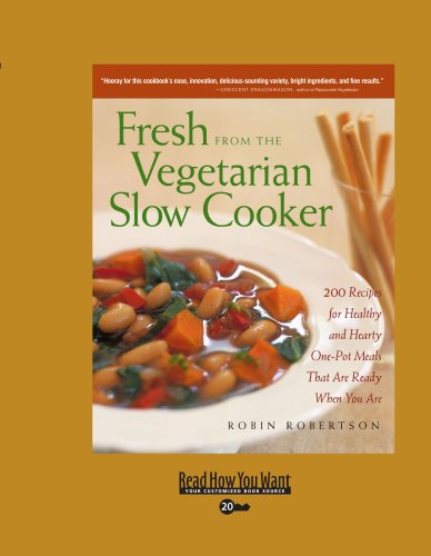 9781458766885: Fresh from the Vegetarian Slow Cooker (EasyRead Super Large 20pt Edition): 200 Recipes for Healthy and Hearty One-Pot Meals that are Ready when You are