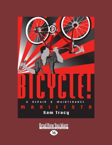 9781458767189: Bicycle!: A Repair & Maintenance Manifesto
