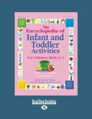 9781458767318: The Encyclopedia of Infant and Toddler Activities: For Children Birth to 3: Easyread Large Edition