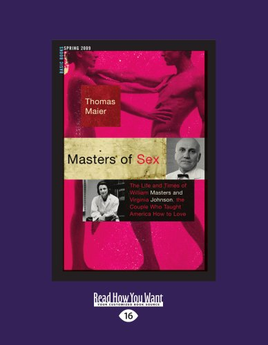 9781458767516: Masters Of Sex: The Life and Times of William Masters and Virginia Johnson, the Couple Who Taught America How to Love