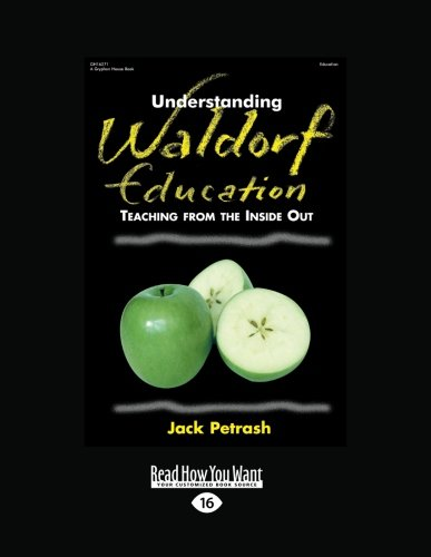 9781458767530: Understanding Waldorf Education: Teaching from the Inside Out: Easyread Large Edition