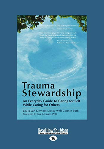9781458767967: Trauma Stewardship: An Everyday Guide to Caring for Self While Caring for Others