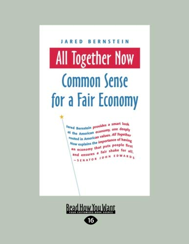 9781458767998: All Together Now: Common Sense for a Fair Economy