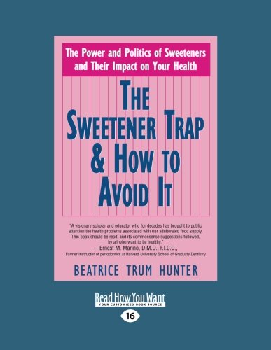 9781458768650: The Sweetener Trap & How to Avoid It (Volume 1 of 2)