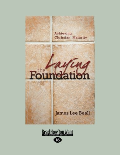 9781458768681: Laying the Foundation: Achieving Christian Maturity