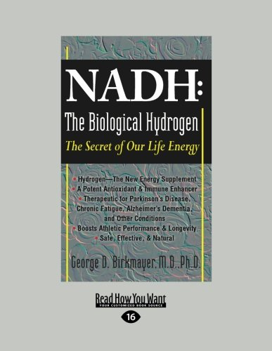 Nadh: the Biological Hydrogen: The Secret of Our Life Energy: George D. Birkmayer