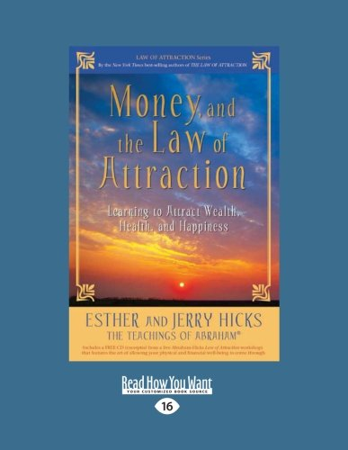 9781458770332: Money, and the Law of Attraction: Learning to Attract Wealth, Health, and Happiness