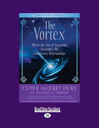 9781458770349: The Vortex: Where the Law of Attraction Assembles All Cooperative Relationships