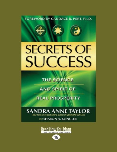 9781458770424: Secrets of Success: The Science and Spirit of Real Prosperity