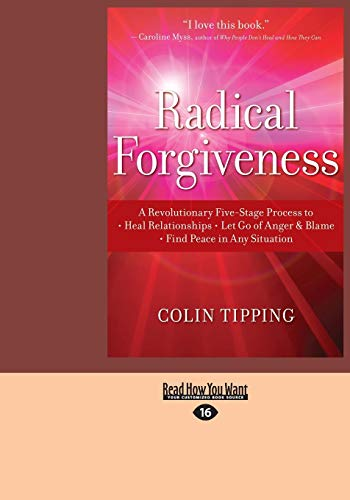 9781458770691: Radical Forgiveness: A Revolutionary Five-Stage Process to Heal Relationships, Let Go of Anger and Blame, Find Peace in Any Situation