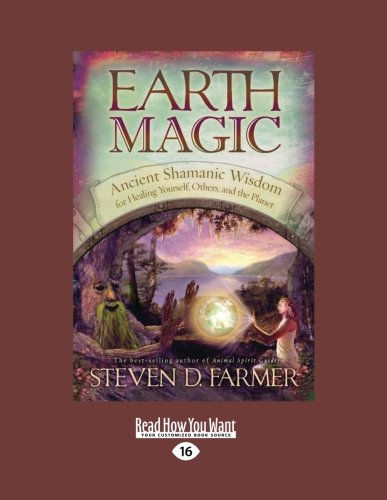 9781458772183: Earth Magic: Ancient Shamanic Wisdom for Healing Yourself, Others, and the Planet