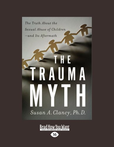 9781458772244: The Trauma Myth: The Truth about the Sexual Abuse of Children - and its Aftermath