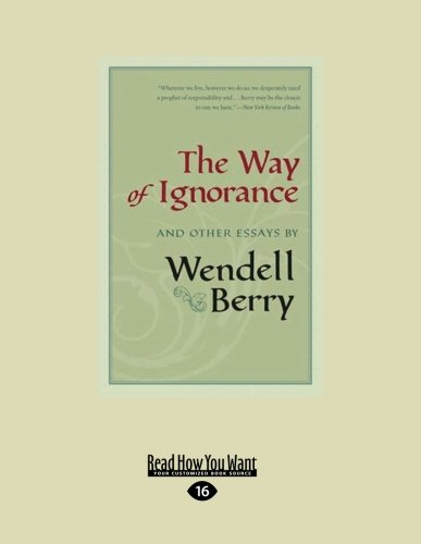 9781458772497: The Way of Ignorance: And Other Essays