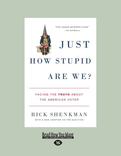 9781458775801: Just How Stupid Are We?: Facing the Truth About the American Voter