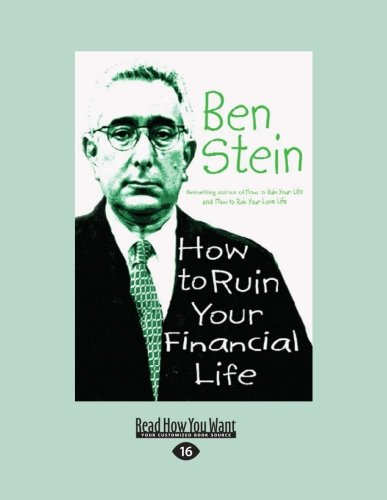 9781458776587: How to Ruin Your Financial Life