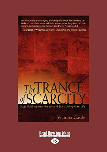 9781458777485: The Trance of Scarcity: Stop Holding Your Breath and Start Living Your Life