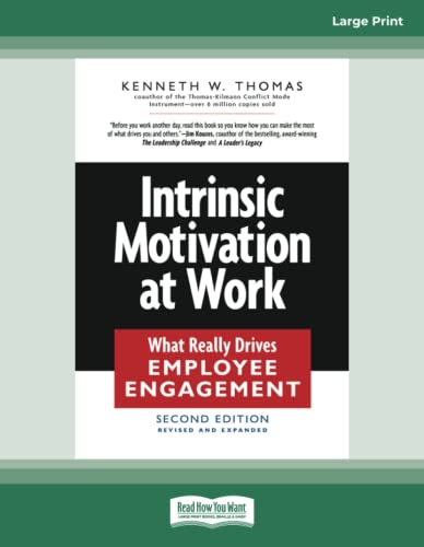 Intrinsic Motivation at Work: What Really Drives: Kenneth W. Thomas