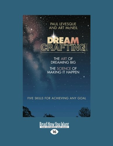 9781458777522: Dreamcrafting: The Art of Dreaming Big, The Sciene of Making it Happen