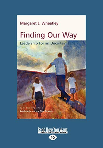 9781458777652: Finding Our Way: Leadership for an Uncertain Time