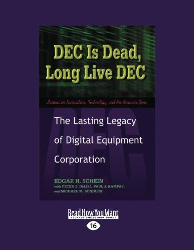 9781458777676: DEC Is Dead, Long Live DEC: The Lasting Legacy of Digital Equiment Corporation