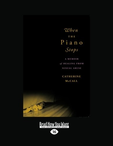 9781458777782: When the Piano Stops: A Memoir of Healing from Sexual Abuse