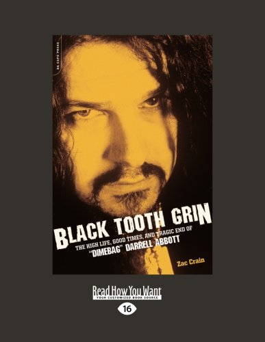9781458777805: Black Tooth Grin: The High Life, Good Times, and Tragic End of Dimebag Darrell Abbott