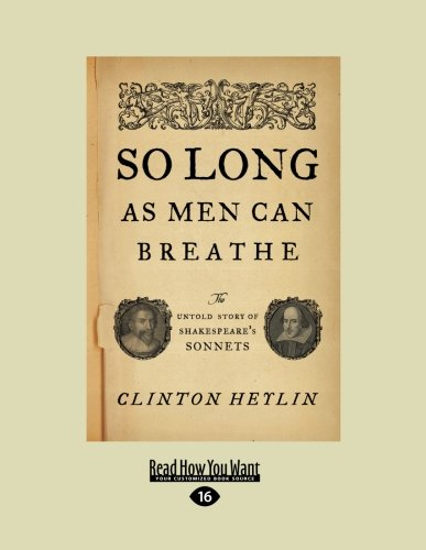 9781458777843: So Long as Men Can Breathe: The Untold Story of Shakespeare's Sonnets