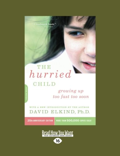 9781458777874: The Hurried Child-Growing Up Too Fast Too Soon: Growing Up Too Fast Too Soon