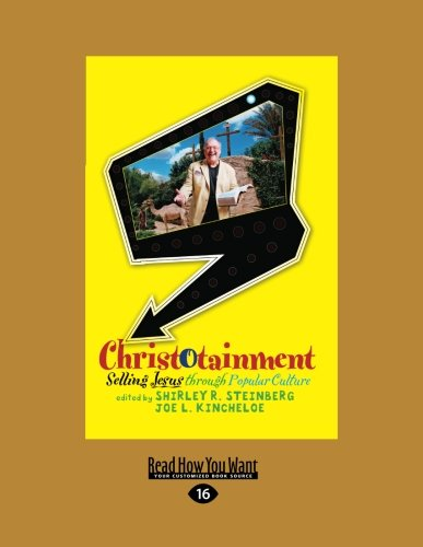 9781458777980: Christotainment: Selling Jesus through Popular Culture